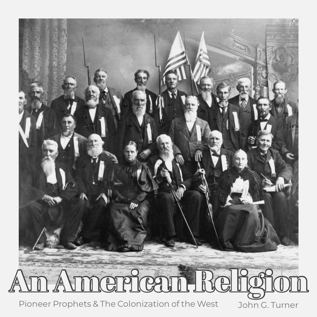 An American Religion: Pioneer Prophets & The Colonization Of The West w/ John G. Turner