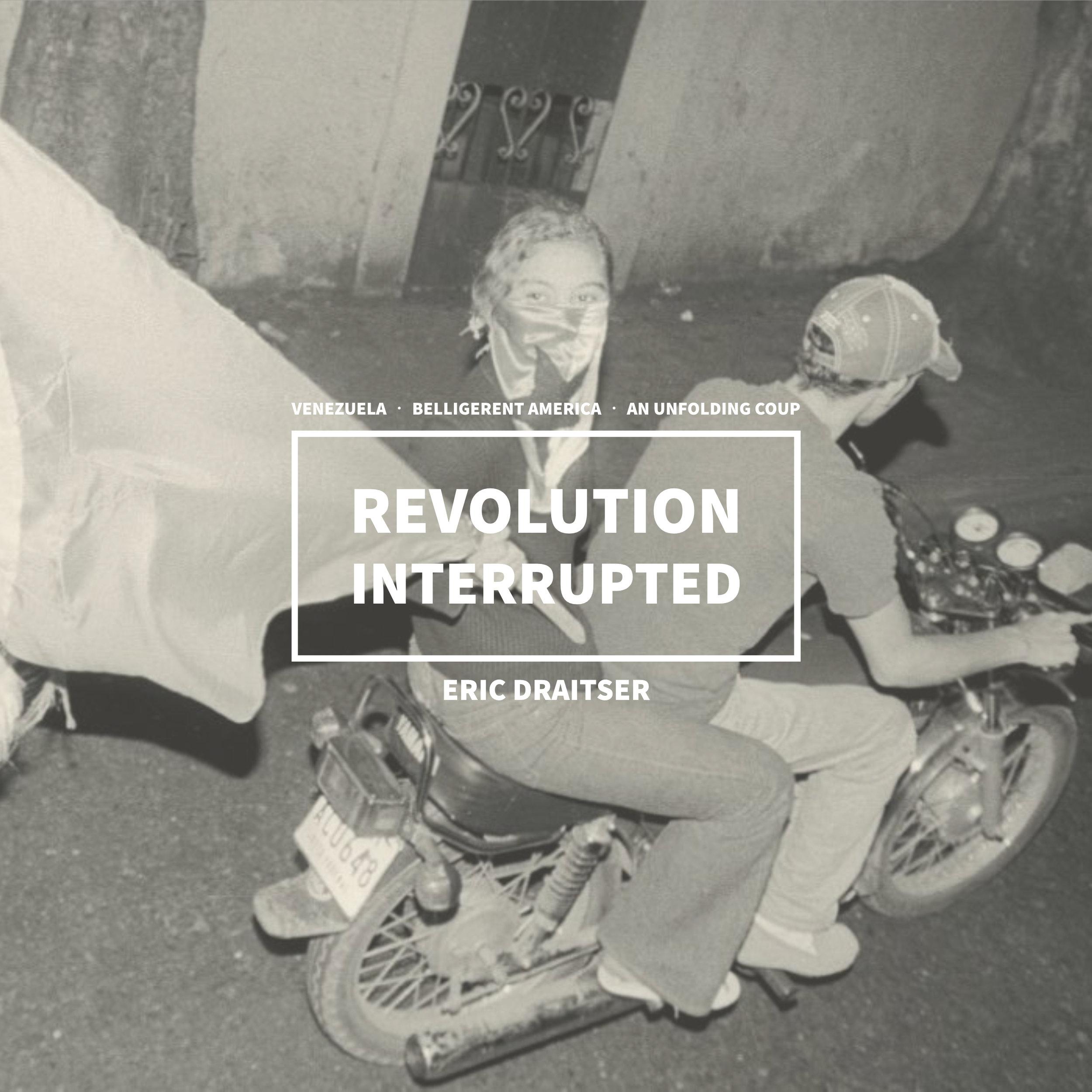 #174 | Revolution Interrupted: Venezuela; Belligerent America; An Unfolding Coup w/ Eric Draitser
