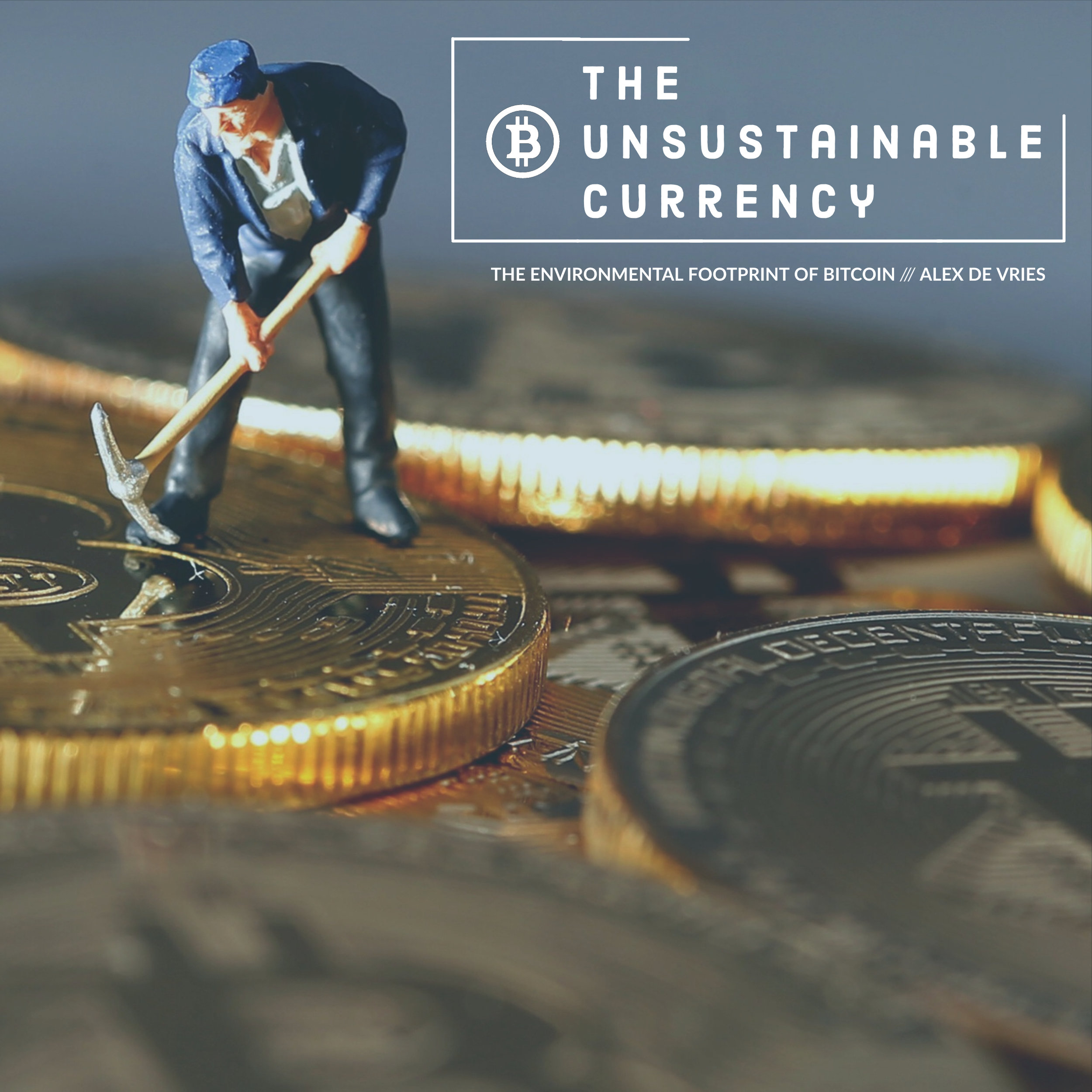 #178 | The Unsustainable Currency: The Environmental Footprint Of Bitcoin w/ Alex de Vries