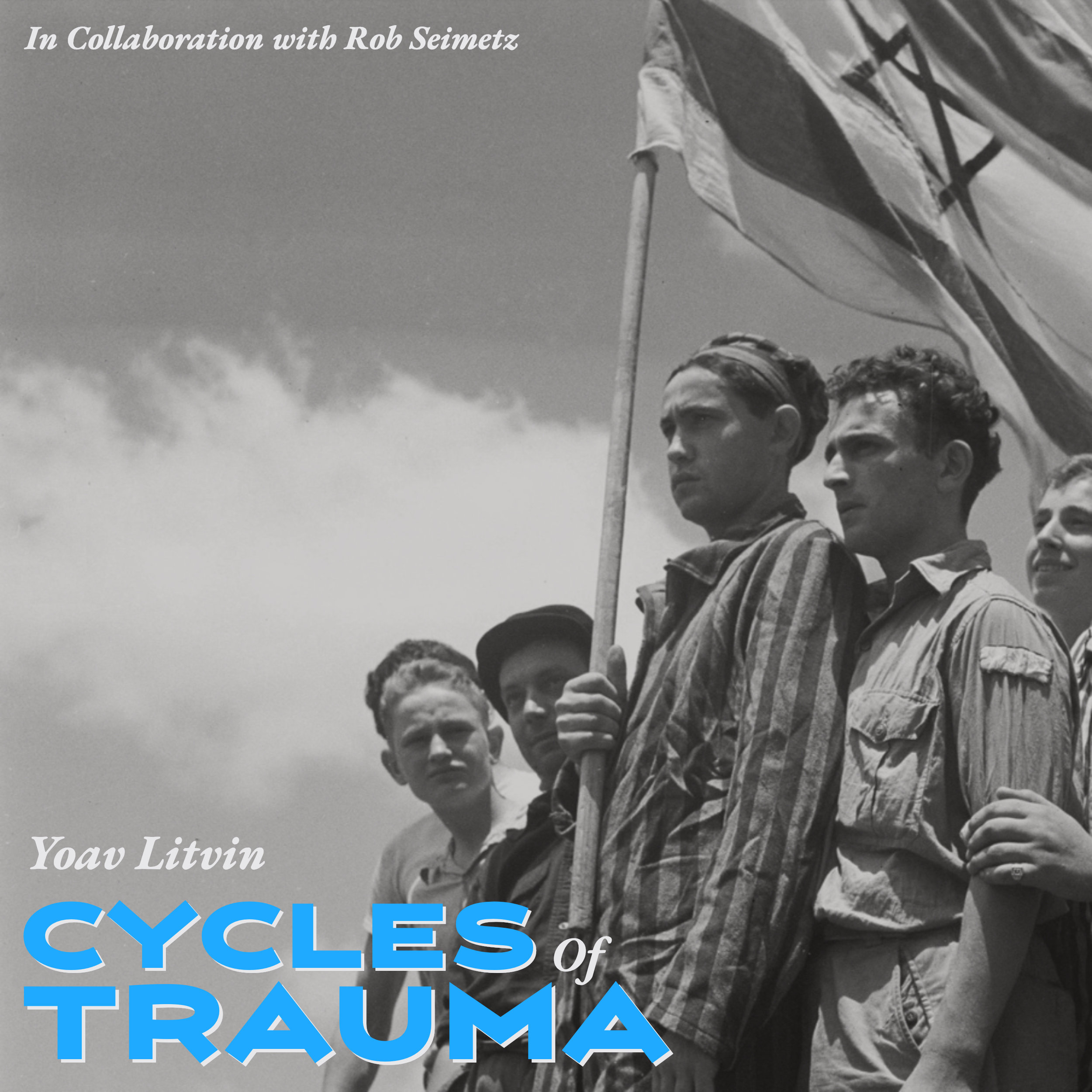 #184 | Cycles Of Trauma: A Critical Look At The Zionist Project w/ Yoav Litvin & Rob Seimetz