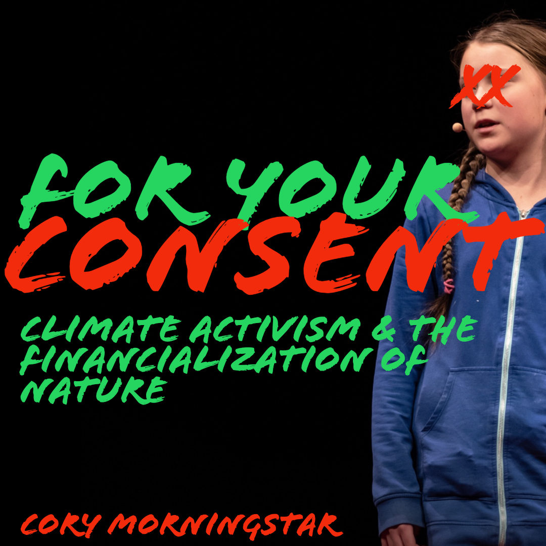 #188 | For Your Consent: Climate Activism & The Financialization Of Nature w/ Cory Morningstar