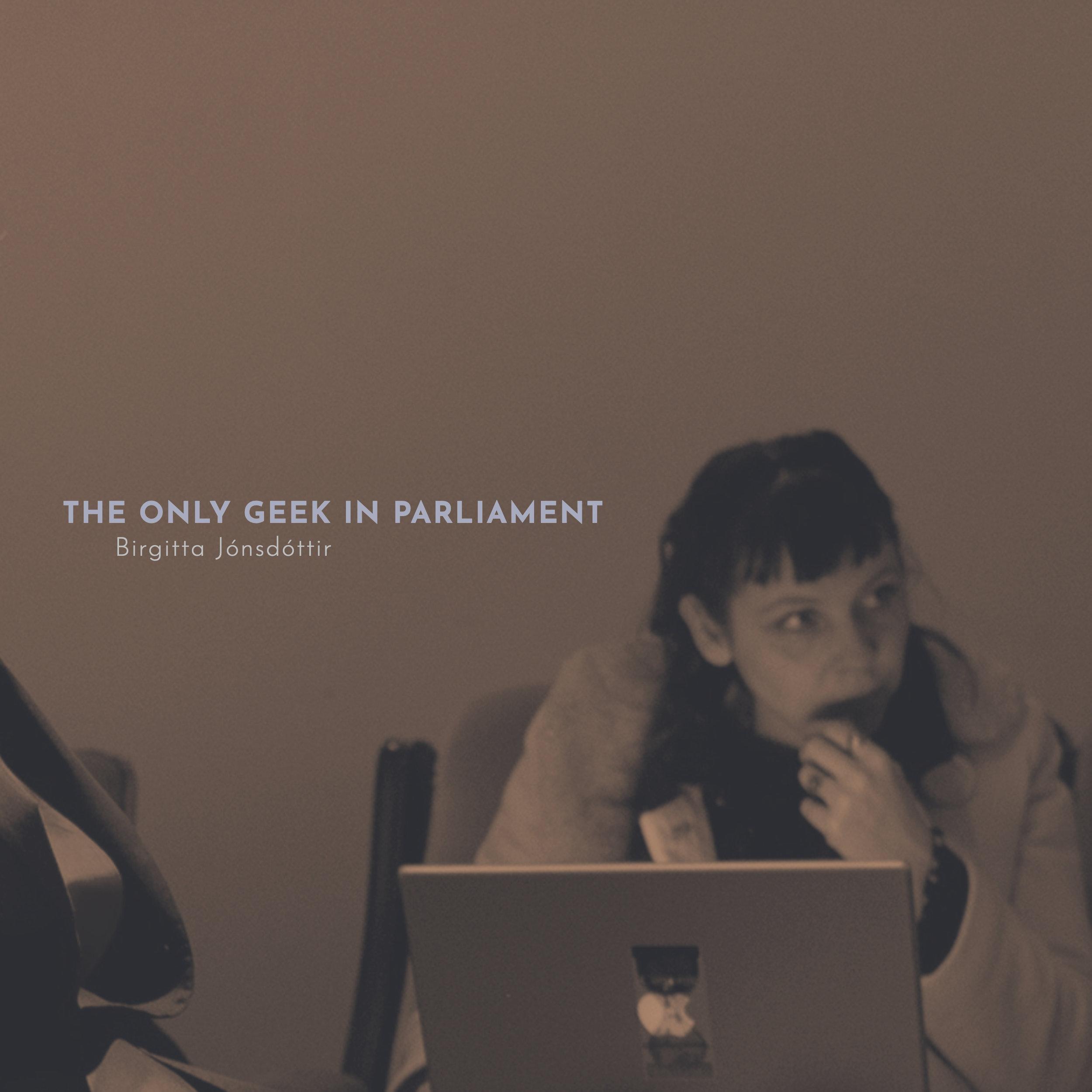 #190 | The Only Geek In Parliament: Dissent In The Age Of Surveillance w/ Birgitta Jónsdóttir