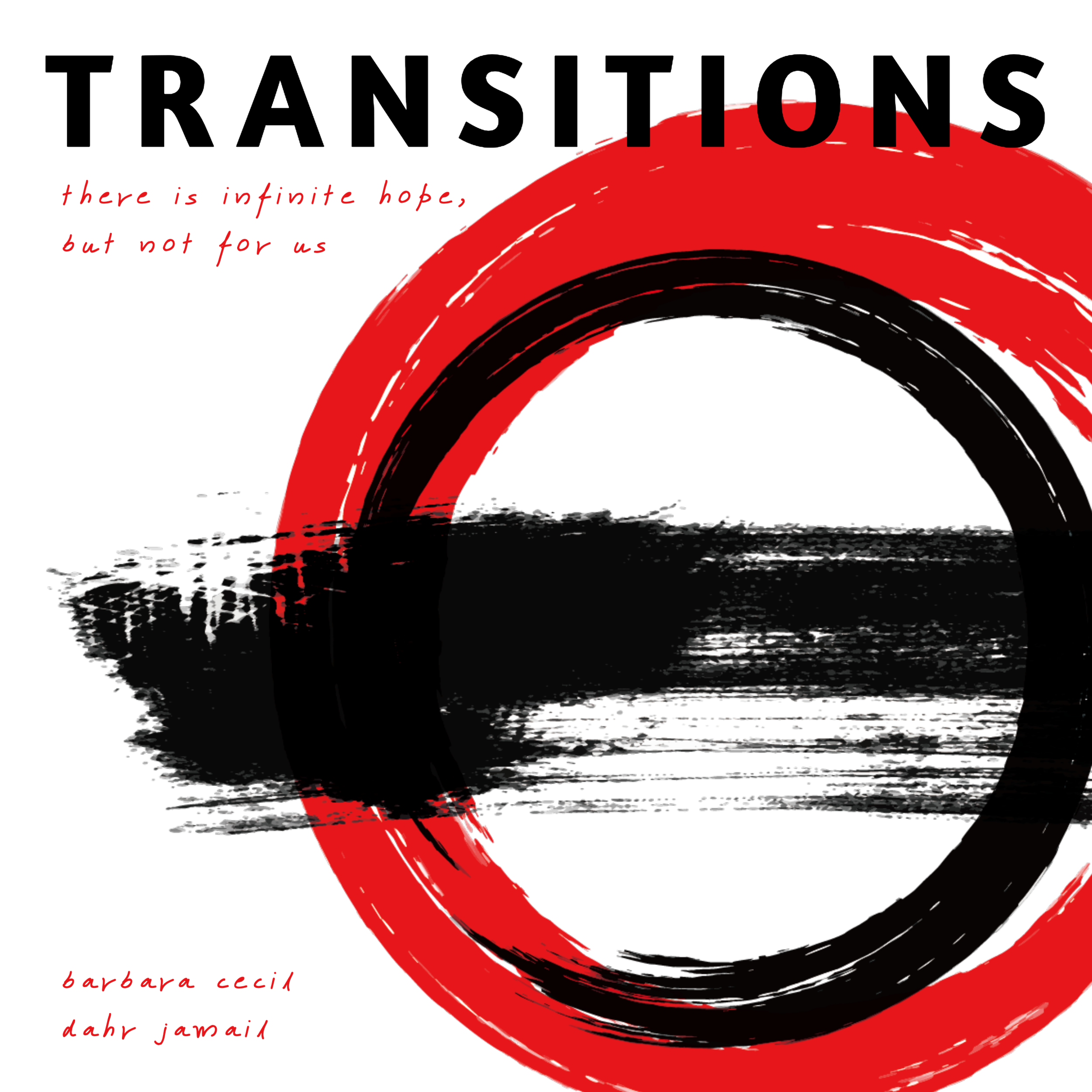 #215 | Transitions: There Is Infinite Hope, But Not For Us w/ Barbara Cecil & Dahr Jamail