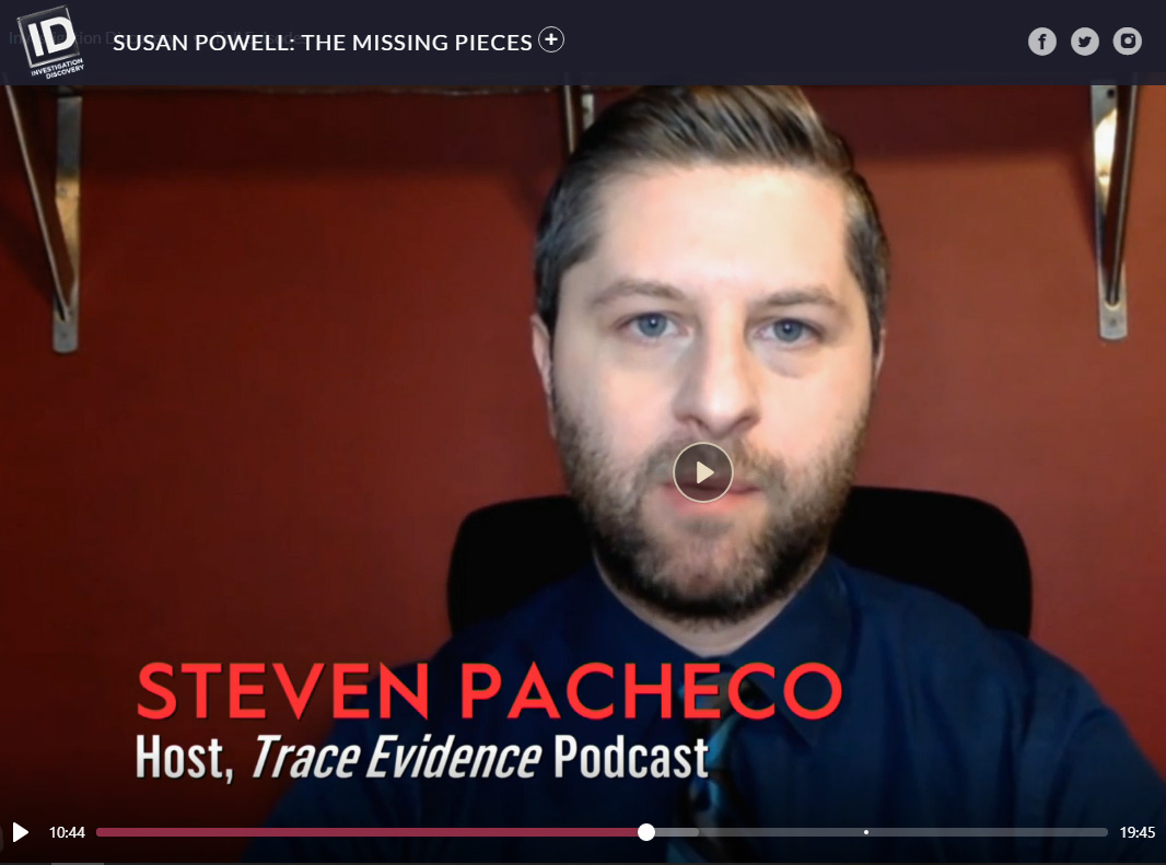 Susan Powell: The Missing Pieces - Host Steven Pacheco recently appeared as a featured interview discussing the cases of Susan Powell and Steven Koecher on Investigation Discovery: Susan Powell: The Missing Pieces