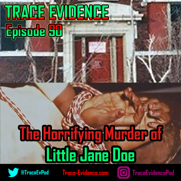 090 - The Horrifying Murder of Little Jane Doe