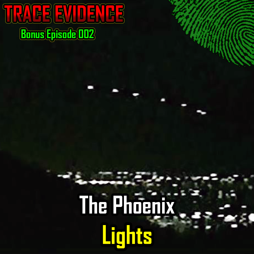 Bonus Ep 02 - The Phoenix Lights