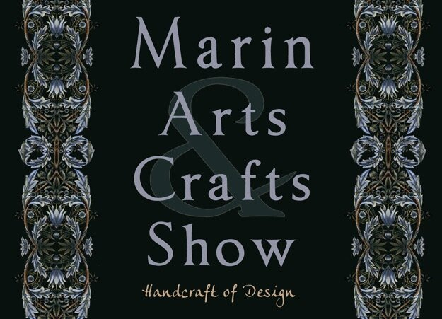 Marin Arts & Craft Show - Meet the artists, artisans, and specialty purveyors November 15-17 at Marin Center, 10 Avenue of the Flags, San Rafael, CA, 10am-6pm daily. Open to the public --free admission and parking