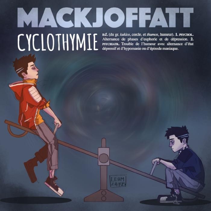 CYCLOTHYMIE - Nouveau single de MACKJOFFATT disponible sur Spotify, iTunes et Google Play!