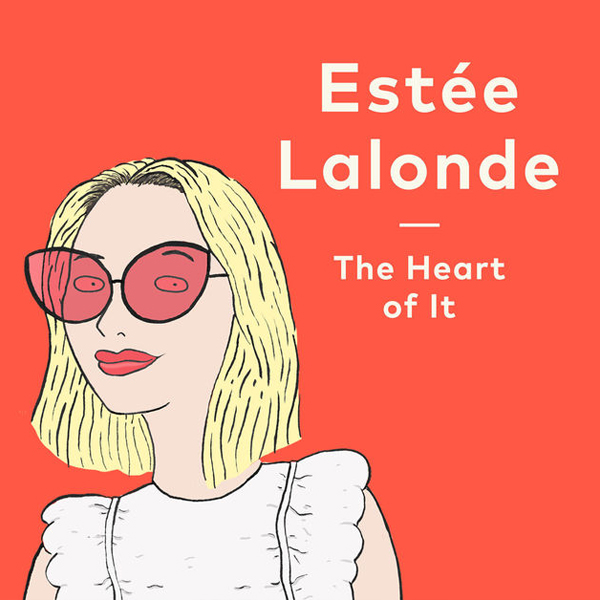 Estée Lalonde  The Heart of It