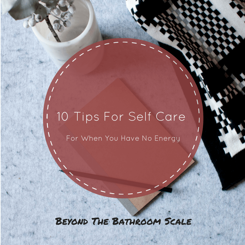 10 Tips For Self Care