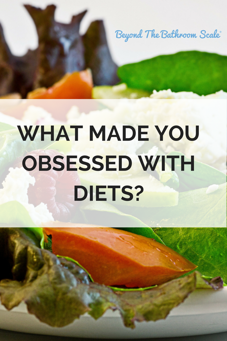 What made you obsessed with diets?