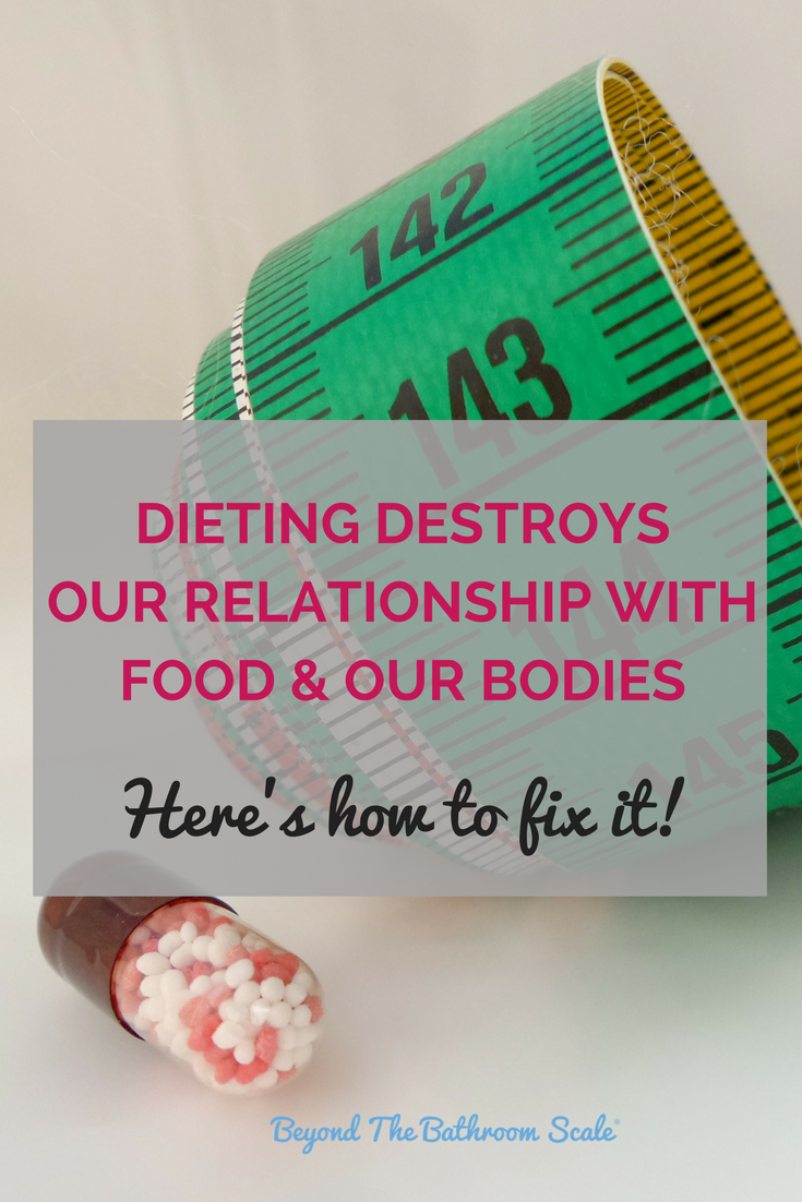 Dieting Destroys Our Relationship With Food & Our Bodies.png