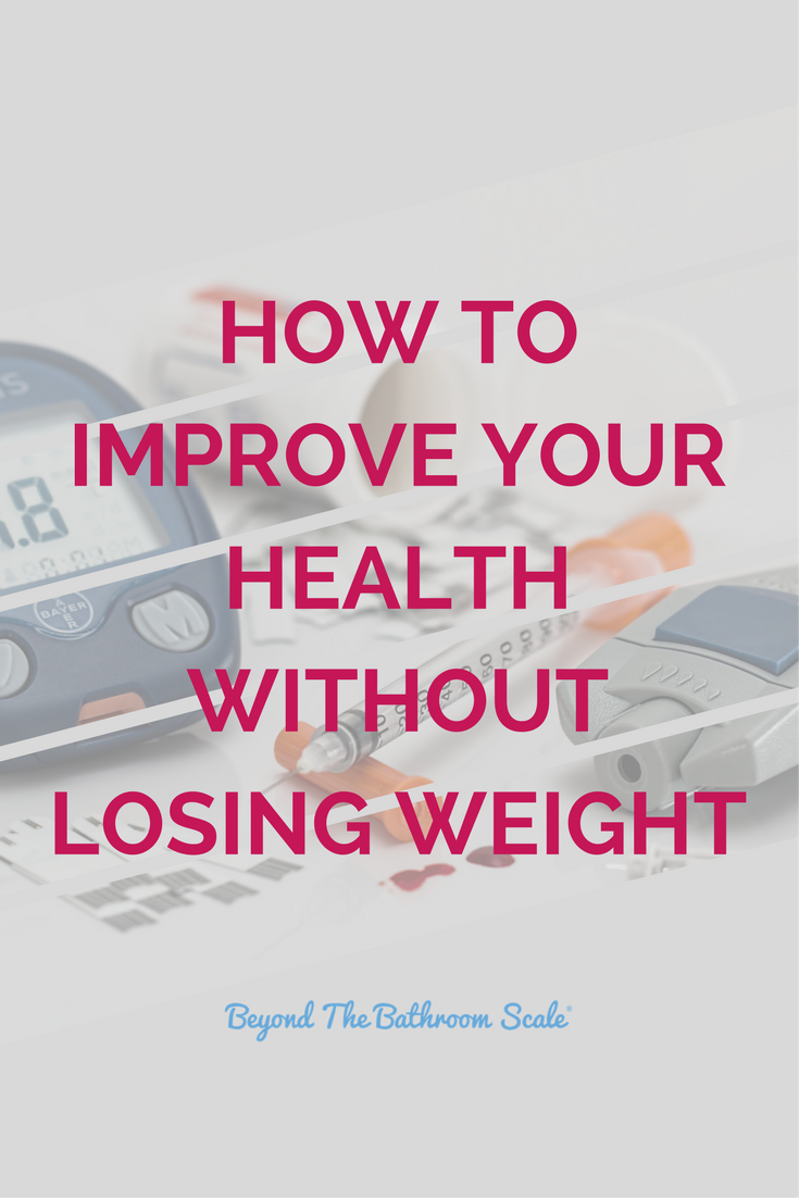 how to improve your health without losing weight.png