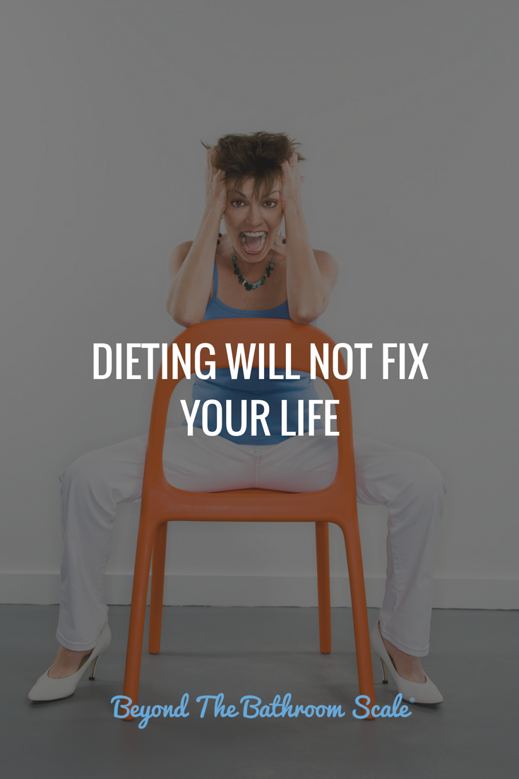 dieting will not fix your life