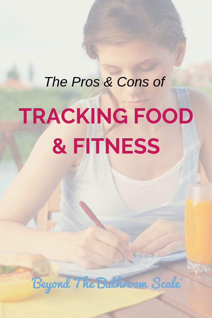 The Pros & Cons of tracking food and fitness