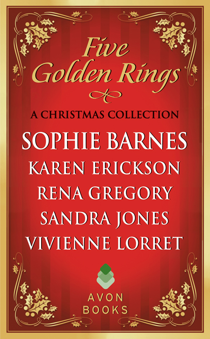 Five Golden Rings - A Christmas CollectionAMAZON • B&N • IBOOKS • KOBO • BAM • GOOGLePLAYThe holidays are a time for wishes, magic and, of course, love. Celebrate the season with this delightful collection of Christmas tales. What better way for Connor Talbot, Earl of Redfirn, to spend the holidays than convincing Leonora Compton that the only match she needs to make is with him!The Duke of Ashton has had three years to plan for his perfect Christmas present—the Lady Eleanor Fitzsimmons as his wife. Now, all he has to do is convince the reluctant lady …Phin Baldwin does not believe in Christmas magic … until the clever and beautiful Ginny Overton gets it into her head to show him how wonderful it can be when wishes come true.Just returned from the Crusades, marriage is the last thing on Sir Caerwyn's mind. But will he be able to resist Lady Nia, the thief of his boyhood heart, when she tempts him yet again?Responsible Ethan Weatherstone is determined to save Penelope Rutledge—and her reputation—from her silly scheme, but can he save himself from the temptation of her lips?AMAZON • B&N • IBOOKS • KOBO • BAM • GOOGLePLAY