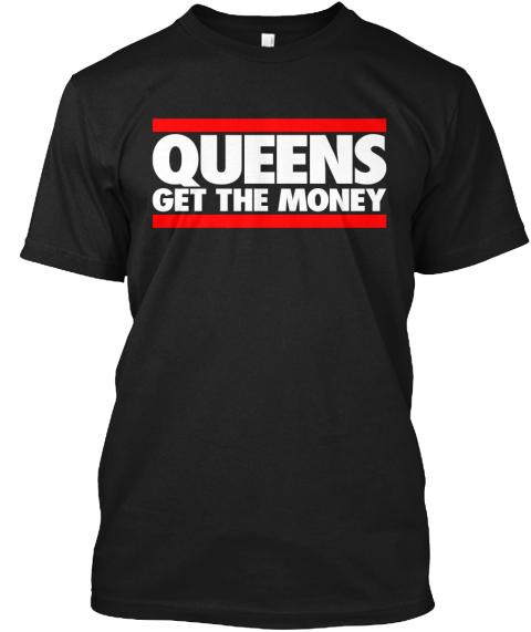 Queens Gets The Money