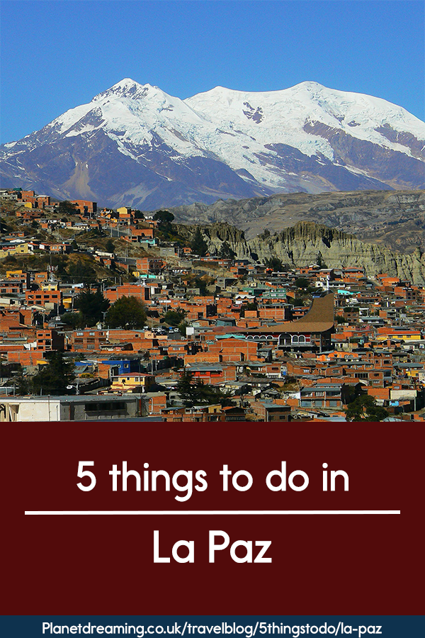 5 Things to do in La Paz