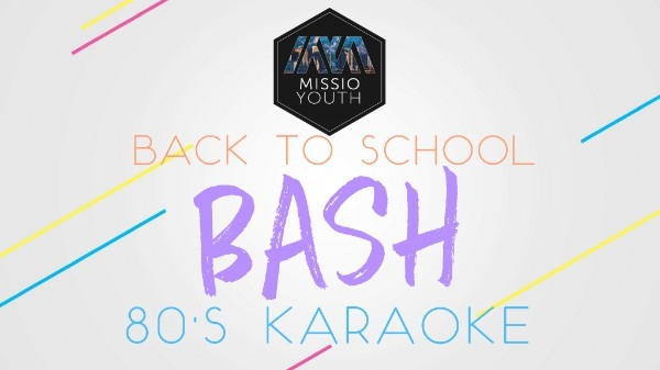 Missio Youth  - Mark your calendar for the Back to School Bash on Wednesday, September 12th. Join us from 6:30-8:00pm for an 80's Themed Karaoke Party. This is your chance to dress 80's!
