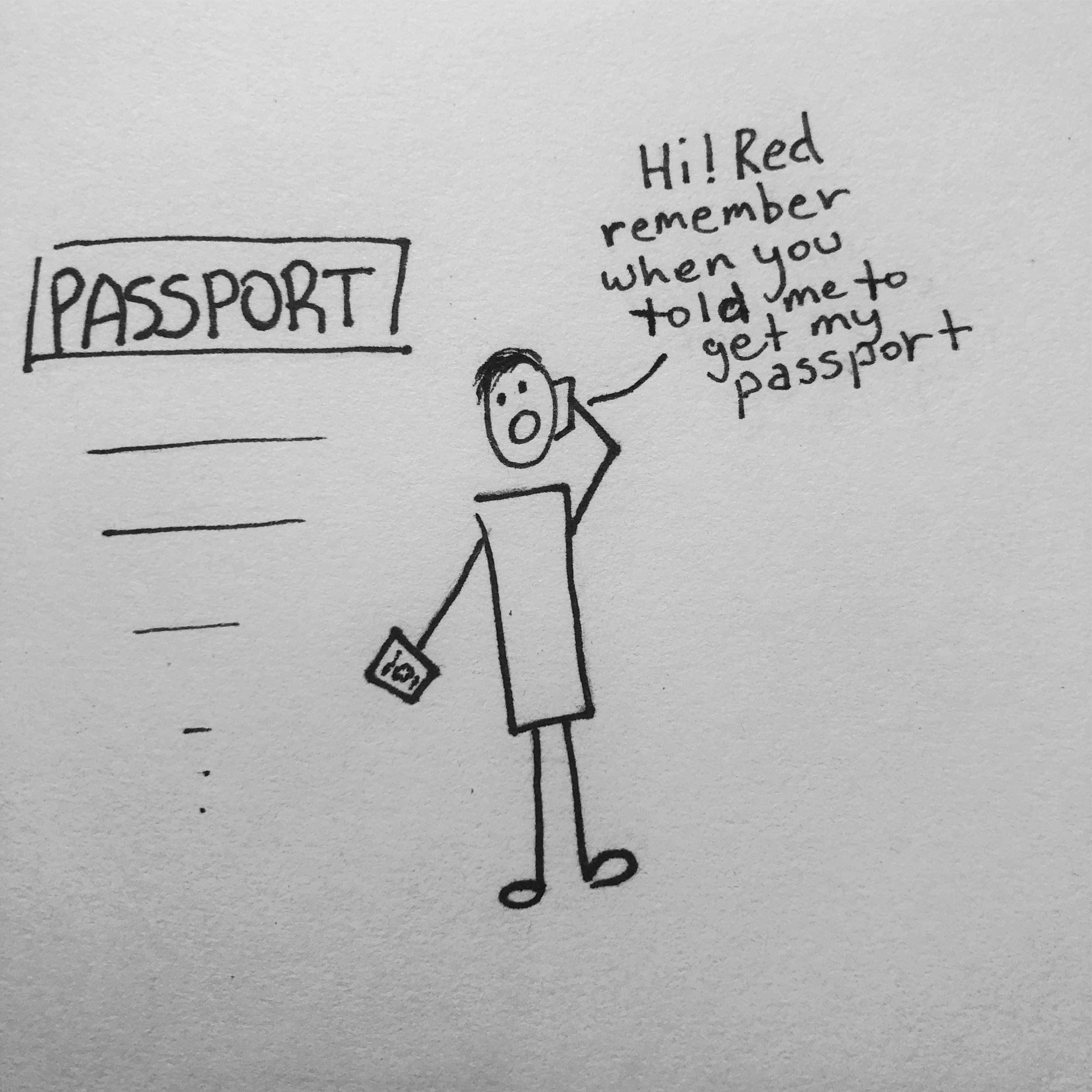 When he promised me that he'll get his passport and start traveling and he did. I know this action benefits him more than me, but I like a guy that says what he means and means what he says. -