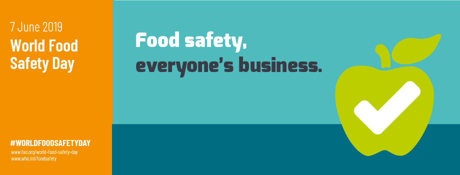 World Food Safety Day was on Friday, June 7th. Here's why you should care