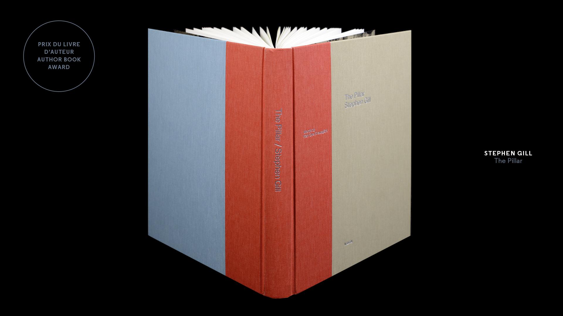 Winner of the Author's Book Award:  Stephen Gill  The Pillar   Publisher: Nobody. Graphic Design: Greger Ulf Nilson. Text: Karl Ove Knausgard