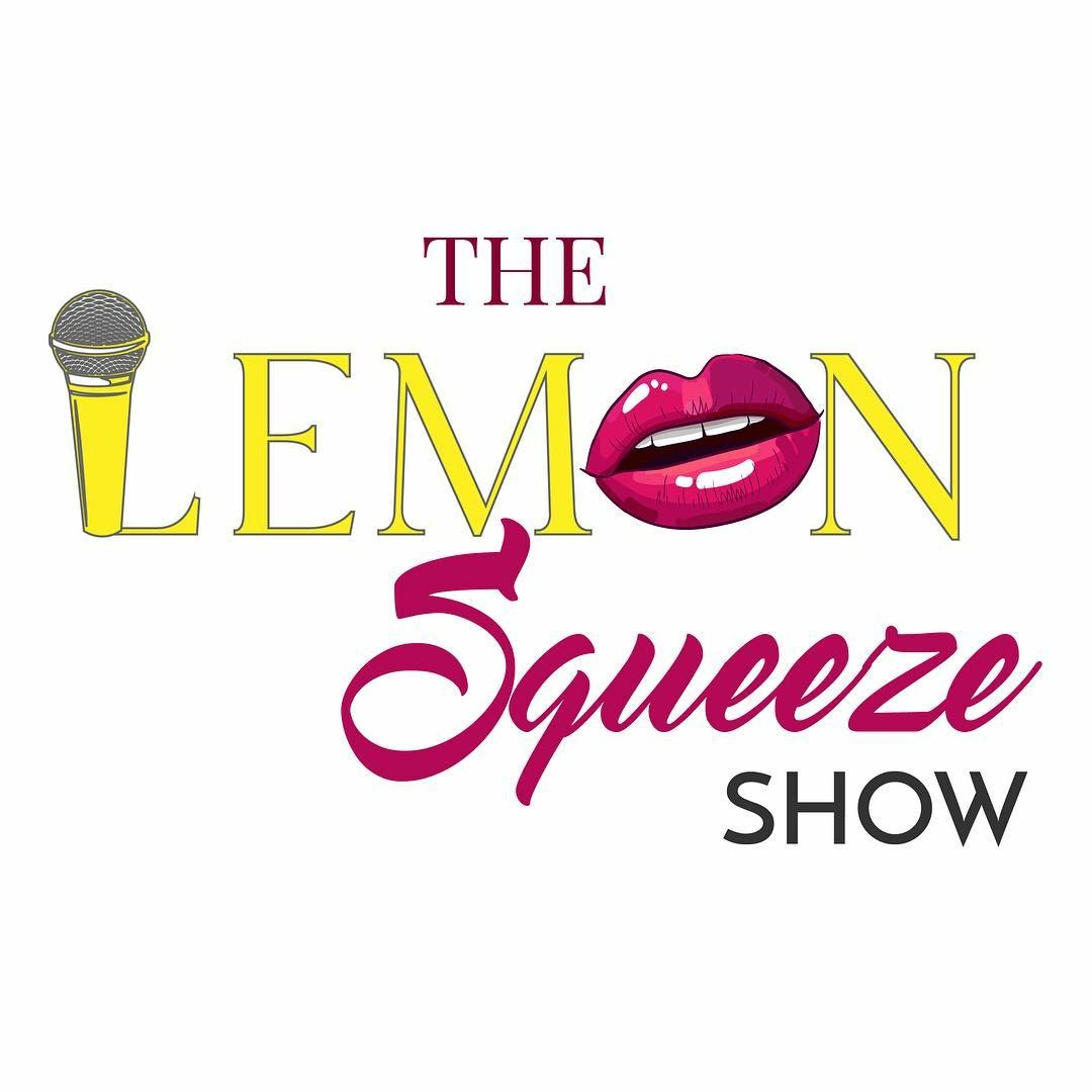 The Lemon Squeeze Show - The Lemon Squeeze Show is focused on the empowerment of women and features discussions related to women's issues. JoJo Knows & Constance B break it down in real talk while sharing their own personal history and stories of survival, perserverance and success.