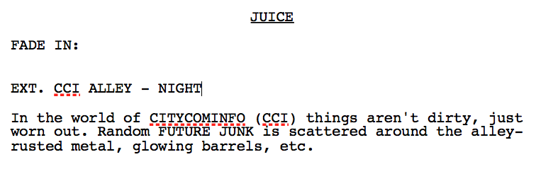 The opening lines of the Juice screenplay.