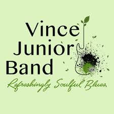 Come enjoy an evening of Blues Music with the talented Vince Junior Band.  Music starts at 7:30.