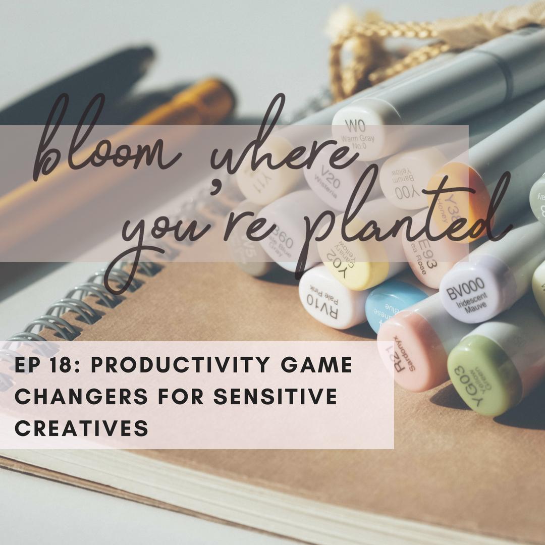 productivity game changers for sensitive creative entrepreneurs