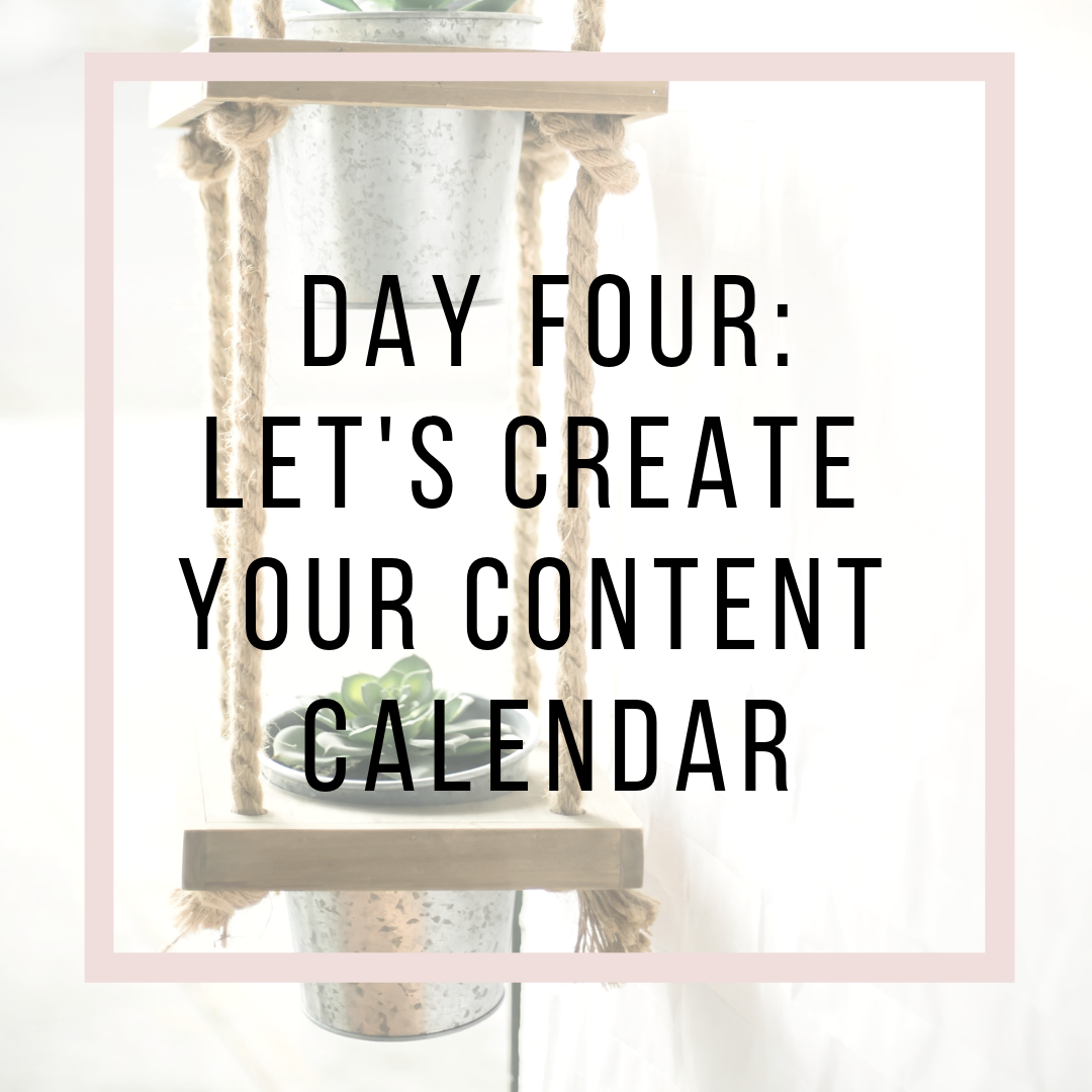 day four - create your content calendar (1).png