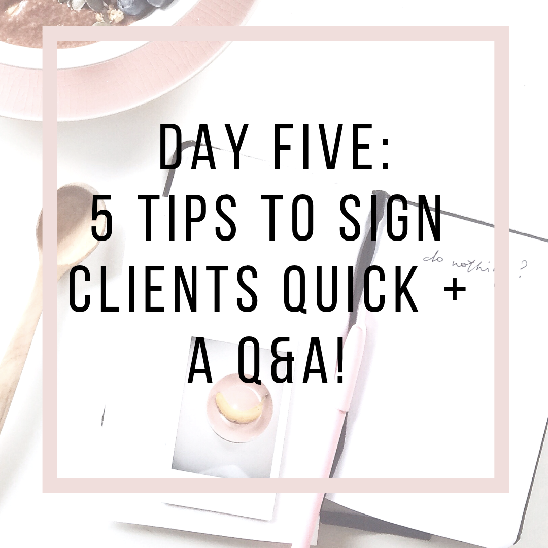 day 5 - 5 ways to sign clients quick (1).png