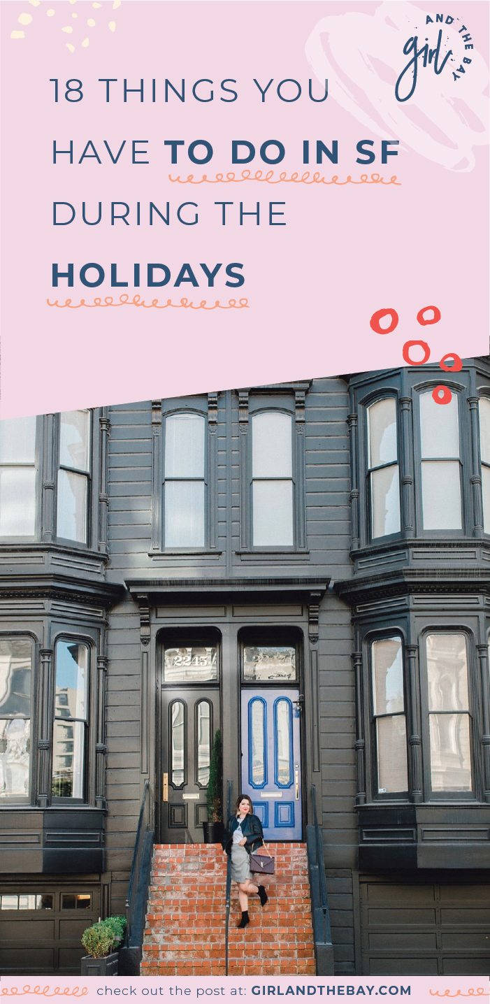 18 Things you have to do in SF During the Holidays