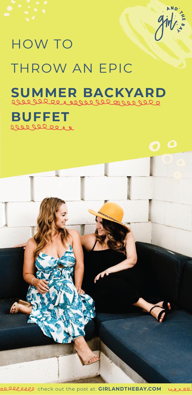 How To Throw an Epic Summer Backyard Buffet