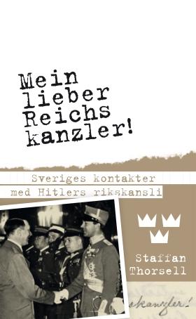 """""""Mein lieber Reichskansler!"""" Albert Bonniers förlag 2015"""