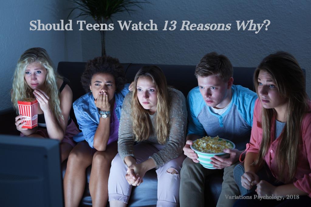 Should Teens Watch 13 Reasons Why_ Variations Psychology_Dr. Shinn.jpg