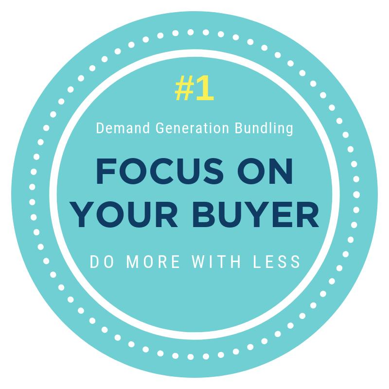 Demand Generation Bundling focus on your buyer