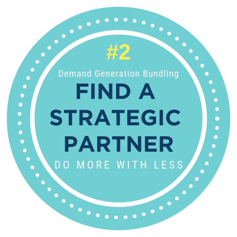 Demand Generation Bundling Find a Strategic Partner