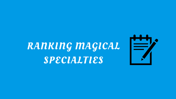 Ranking Magical Specialties.png