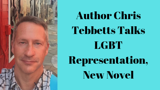Author Chris Tebbetts Talks LGBT Representation, New Novel.png