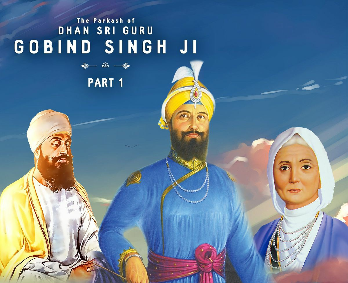 - The Parkash of Dhan Sri Guru Gobind Singh Ji PDF(Click on the text above to take you to the full story)In 2017 our sevadaars undertook the seva of listening to and translating the story of the birth of Guru Gobind Singh Ji. It was posted as a 4 part series via our social media channels. Here is the full story in PDF format to read at your leisure.