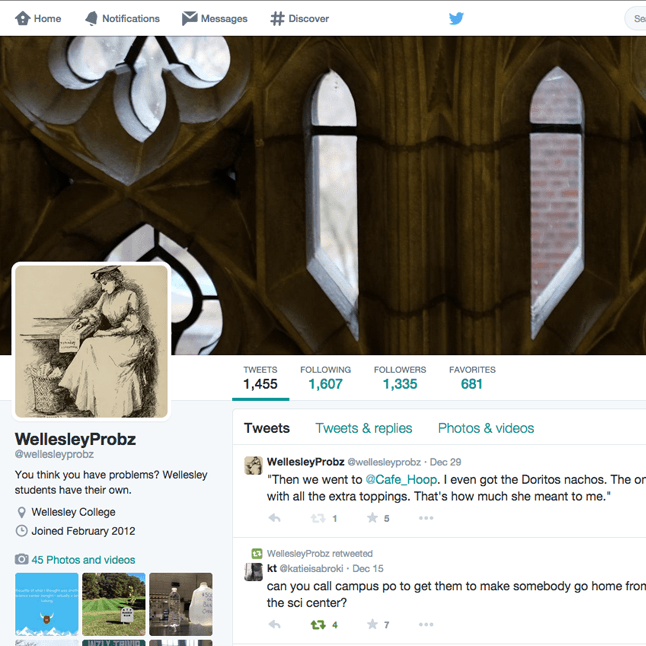 Founded a satirical Twitter account about college campus culture - Wellesley College