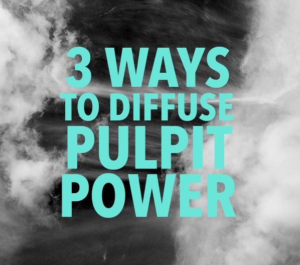3-ways-to-diffuse-pulpit-power