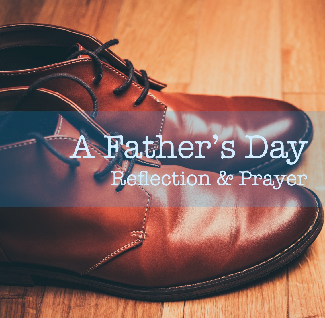 a father's day reflection and prayer.jpg