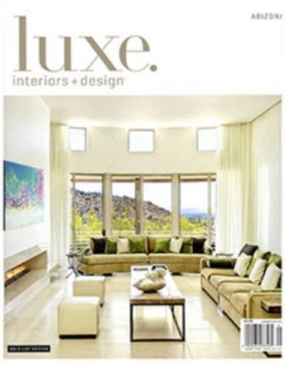 LUXE INTERIOR & DESIGN MAGAZINE | ARIZONA May 2014  |  Vol 12 Issue 1