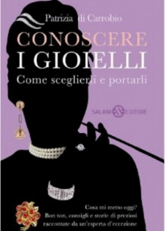Conoscere I Gioielli - Patrizia's second book, Conoscere i Gioielli (Knowing Jewels) offers a wise and often witty look at precious and semi-precious stones and costume jewelry. From diamond engagement rings to world-famous colored stones to your grandmother's pearls, this intimate and personal book offers practical advice about wearing, buying and giving jewelry. Filled with sparkling insights and thought-provoking stories culled from Patrizia's 30 years of working with clients, this book is a treasure for anyone who loves jewelry.Available on Amazon