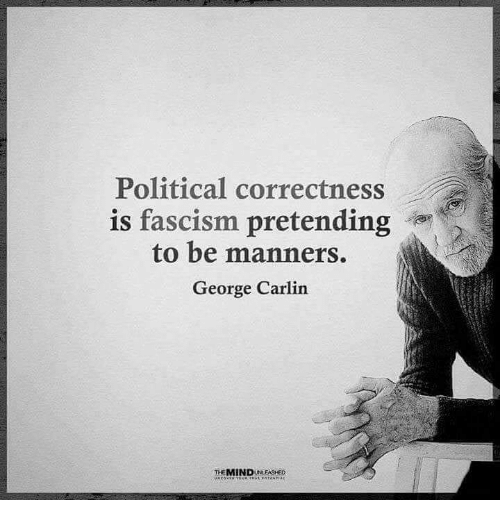 political-correctness-is-fascism-pretending-to-be-manners-george-carlin-31724536.png
