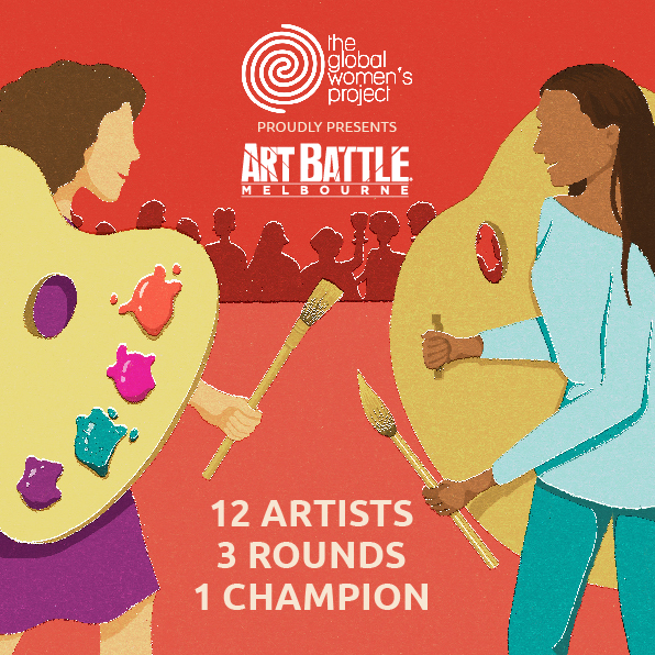 Sunday 14 April 2019 - Join us for an afternoon of live competitive painting where 12 spectacular artists compete in 3 live rounds to create works that are voted on by you (the audience) and auctioned off throughout the event.All proceeds from ticket sales go towards our life-changing work at The Global Women's Project connecting women in Nepal and Cambodia with the skills and resources they need to determine and improve their own lives. Proceeds from the silent auction sale of artwork are spilt between GWP and the artists.Doors open at 2pmSMART ARTZ GALLERY :2 Alfred Place, South MelbourneTickets $38 +bf (drinks at bar prices)Students Under 16 $18 +bf