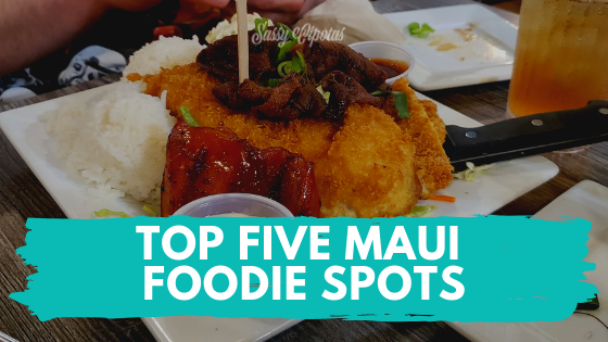 top five maui foodie spots