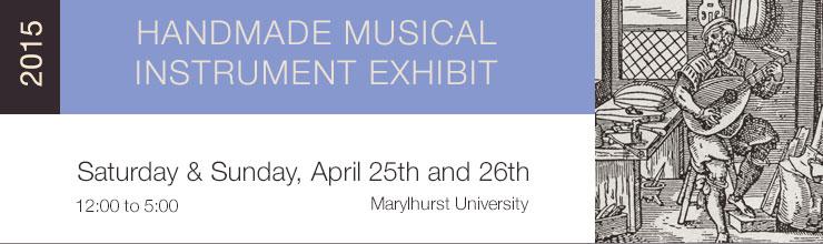 2015 Handmade Musical Instrument Exhibit - Marylhurst University, Oregon